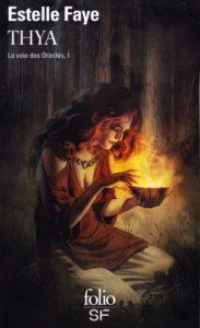Estelle Faye La voie des Oracles 1 Thya