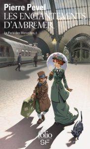 Pierre Pevel - Les enchantements d'Ambremer - Le Paris des Merveilles 1 affiche