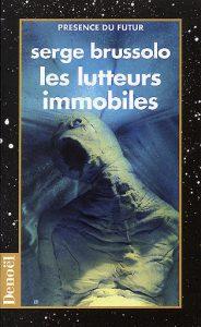Les lutteurs immobiles - Serge Brussolo affiche