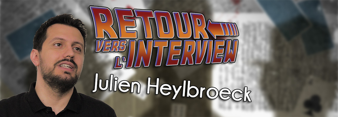 Retour vers l'Interview – Julien Heylbroeck !