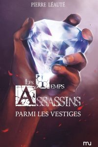 Les Temps Assassins III - Parmi les vestiges